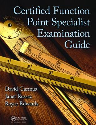 Certified Function Point Specialist Examination Guide - Garmus, David