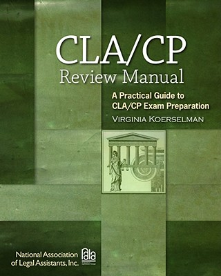 Certified Paralegal Review Manual: A Practical Guide to Cp Exam Preparation - Koerselman, Virginia, and Newman, Virginia Koerselman, and Nala