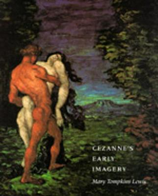 Cezanne's Early Imagery - Lewis, Mary Tompkins