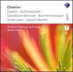 Chabrier: España; Suite pastorale; Gwendoline Overture; Bourrée fantasque; Danse slave; Joyeuse Marche