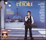 Chabrier: L'Étoile - Antoine David (tenor); Brigitte Desnoues (soprano); Colette Alliot-Lugaz (soprano); Elisabeth Vidal (soprano); François LeRoux (baritone); Gabriel Bacquier (bass); Georges Gautier (tenor); Ghylaine Raphanel (soprano); Isabelle Eschenbrenner (soprano)