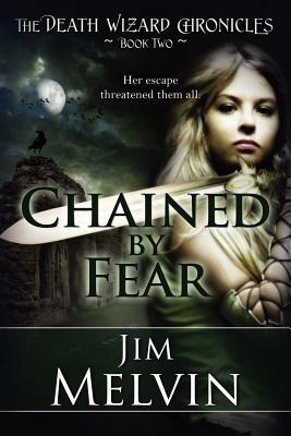 Chained by Fear - Melvin, Jim