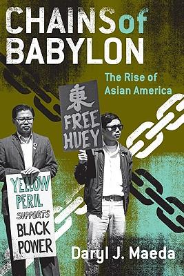 Chains of Babylon: The Rise of Asian America - Maeda, Daryl J