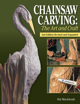 Chainsaw Carving: The Art and Craft - MacIntosh, Hal
