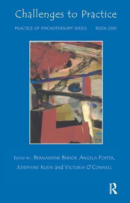 Challenges to Practice - Bishop, Bernardine (Editor), and Klein, Josephine (Editor), and Foster, Angela (Editor)