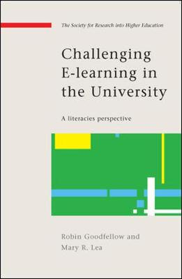 Challenging E-Learning in the University: A Literacies Perspective - Goodfellow, Robin, and Lea, Mary R