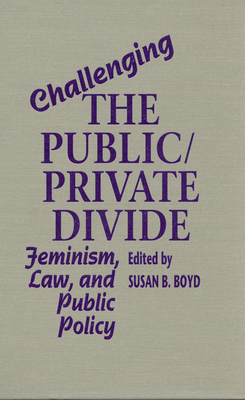 Challenging Public/Private DIV - Boyd, Susan B (Editor)