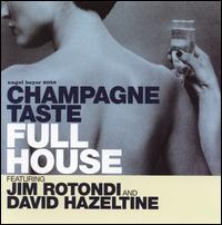 Champagne Taste - Full House/Jim Rotondi