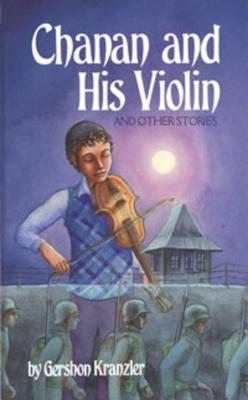 Chanan and His Violin: And Other Stories - Kranzler, Gershon