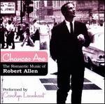 Chances Are: The Romantic Music of Robert Allen