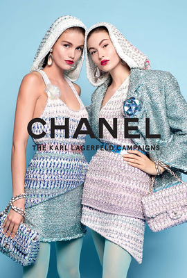 Chanel: The Karl Lagerfeld Campaigns - Mauriès, Patrick, and Lagerfeld, Karl (Photographer)