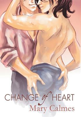 Change of Heart - Calmes, Mary