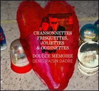 Chansonnettes, Frisquettes, Joliettes & Godinettes - Doulce Mémoire; Denis Raisin-Dadre (conductor)