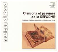 Chansons et psaumes de la Réforme - Bruno Boterf (tenor); Dominique Visse (counter tenor); Ensemble Clément Janequin; Eric Bellocq (lute);...
