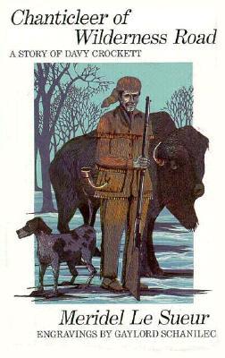 Chanticleer of Wilderness Road: A Story of Davy Crockett - Le Sueur, Meridel