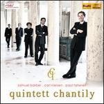 Chantily Quintet Plays Barber, Nielsen & Taffanel