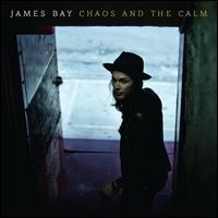 Chaos and the Calm [LP] - James Bay