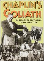 Chaplin's Goliath: In Search of Scotland's Forgotten Star