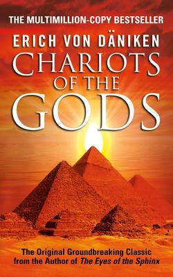 Chariots of the Gods - Von Daniken, Erich, and Daniken, Erich Von, and Deaniken, Erich Von