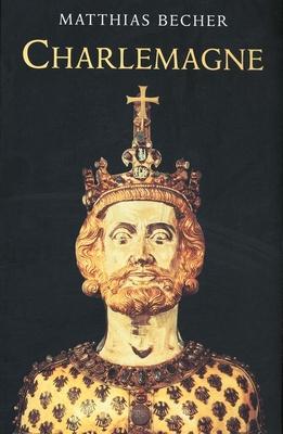 Charlemagne - Becher, Matthias