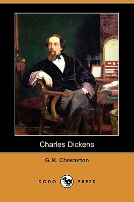 Charles Dickens (Dodo Press) - Chesterton, G K