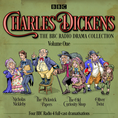Charles Dickens: The BBC Radio Drama Collection Volume One: Classic Drama from the BBC Radio Archive - Dickens, Charles, and Jennings, Alex (Read by), and Full Cast (Read by)