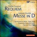 Charles Gounod: Requiem; Antonín Dvorák: Messe in D