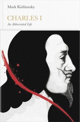 Charles I (Penguin Monarchs) - Kishlansky, Mark