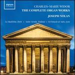 Charles-Marie Widor: The Complete Organ Works