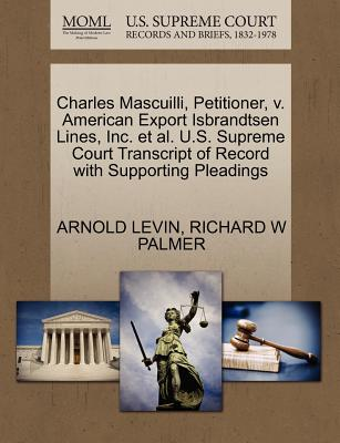 Charles Mascuilli, Petitioner, V. American Export Isbrandtsen Lines, Inc. et al. U.S. Supreme Court Transcript of Record with Supporting Pleadings - Levin, Arnold, and Palmer, Richard W