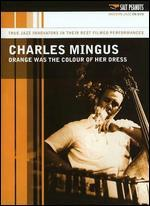 Charles Mingus: Orange Was the Colour of Her Dress