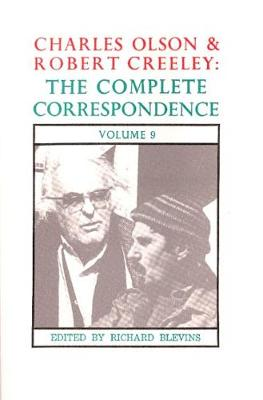 Charles Olson & Robert Creeley: The Complete Correspondence: Volume 9 - Olson, Charles, and Creeley, Robert, and Butterick, George (Editor)
