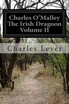 Charles O'Malley the Irish Dragoon Volume II - Lever, Charles
