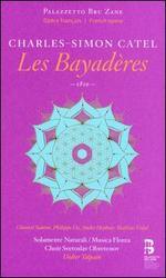 Charles-Simon Catel: Les Bayadères - André Heyboer (vocals); Chantal Santon Jeffery (vocals); Frederic Caton (vocals); Jennifer Borghi (vocals);...