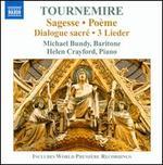 Charles Tournemire: Sagess; Po�me; Dialogue sacr�; 3 Lieder