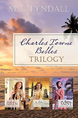 Charles Towne Belles Trilogy - Tyndall, M L