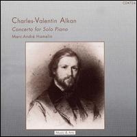 Charles-Valentin Alkan: Concerto for Solo Piano - Marc-André Hamelin (piano)
