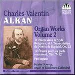 Charles-Valentin Alkan: Organ Works, Vol. 2