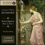 Charles Villiers Stanford: String Quartets Nos. 3, 4 & 7