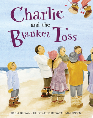 Charlie and the Blanket Toss - Brown, Tricia