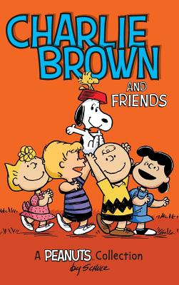 Charlie Brown and Friends: A Peanuts Collection - Schulz, Charles M