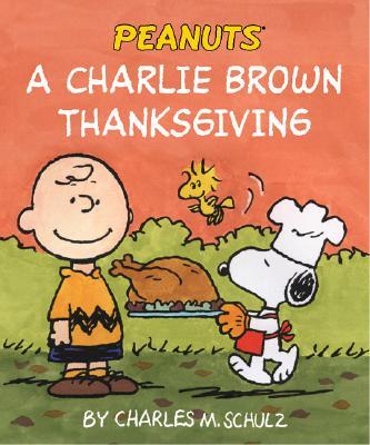 Charlie Brown Thanksgiving - Schulz, Charles M