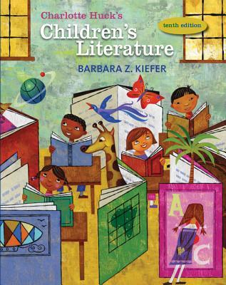 Charlotte Huck's Children's Literature - Kiefer, Barbara Zulandt