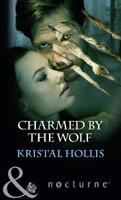 Charmed By The Wolf - Hollis, Kristal