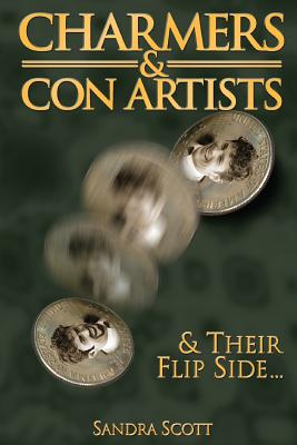 Charmers & Con Artists: And Their Flip Side - Scott, Sandra