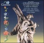 Charpentier: Intermedes d'Andromède; Le Ballet de Polieucte