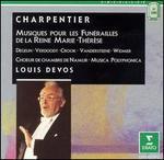 Charpentier: Musiques pour les fun?railles de la Reine Marie-Th?r?se