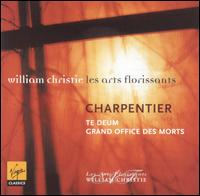 Charpentier: Te Deum; Grand Office des Morts - Bertrand Bontoux (bass); Jeffrey Thompson (counter tenor); João Fernandes (bass); Les Arts Florissants;...