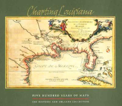 Charting Louisiana: Five Hundred Years of Maps - Stroud, Joseph R