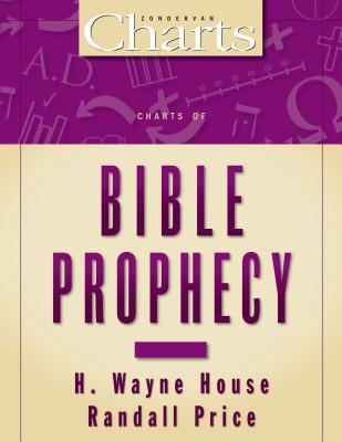 Charts of Bible Prophecy - House, H Wayne, Prof., PhD